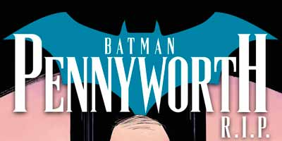 Batman: Pennyworth R.I.P. Vol 1, БЭТМЕН: Смерть Альфреда Пенниворта Том 1 читать скачать комиксы онлайн