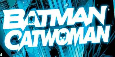 Batman/Catwoman Vol 1, Бэтмен / Женщина-кошка (Том 1) комиксы онлайн, комиксы про Бэтмена и Женщину Кошку