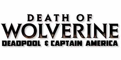 Death of Wolverine: Deadpool & Captain America Vol 1, Смерть Росомахи: Дэдпул и Капитан Америка Том 1 читать скачать комиксы онлайн